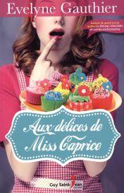 Aux délices de Miss Caprice - Evelyne Gauthier